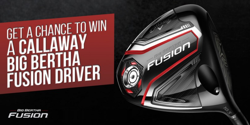 Get a Chance to Win a Callaway Big Bertha Fusion Driver