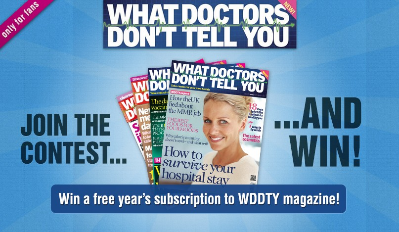 Do you want to win one of our 5 one-year subscriptions to WDDTY magazine?